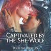 Cover Reveal, Sneak Peek, Giveaway:  CAPTIVATED BY THE SHE-WOLF